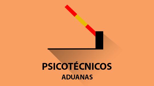 Examen Psicotécnico Vigilancia Aduanera