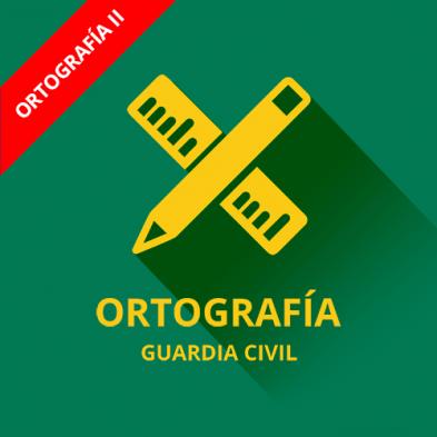 Guardia Civil Psicotécnicos Ortografía II