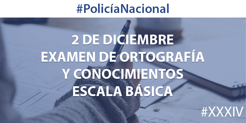 Fecha examen conocimientos Policía Nacional 2017 – 02/12/2017
